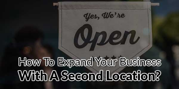 How-To-Expand-Your-Business-With-A-Second-Location