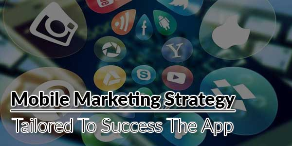 Mobile-Marketing-Strategy-Tailored-To-Success-The-App