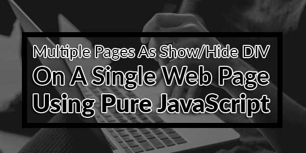 Multiple-Pages-As-Show-Hide-DIV-On-A-Single-Web-Page-Using-Pure-JavaScript