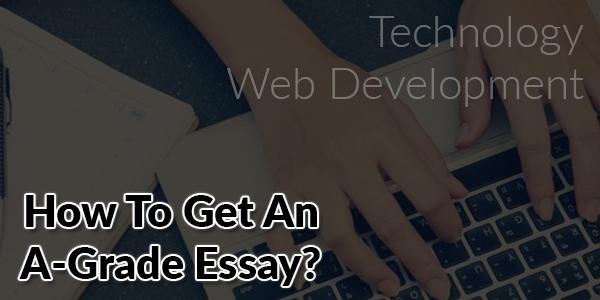 Technology-Web-Development-Studying-How-To-Get-An-A-Grade-Essay