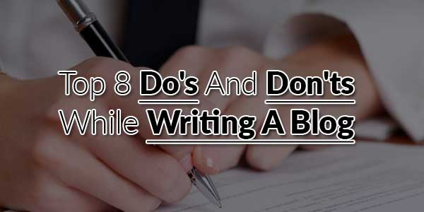 Top-8-Do's-And-Don'ts-While-Writing-A-Blog
