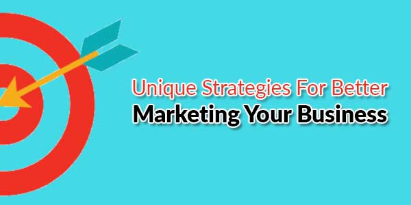 Unique-Strategies-For-Better-Marketing-Your-Business