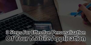 3-Steps-For-Effective-Personalization-Of-Your-Mobile-Application