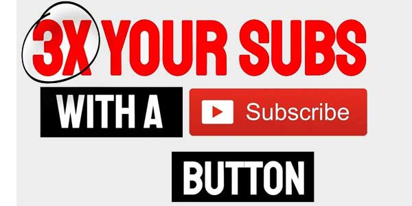 3X-Your-Subscribers-With-A-YouTube-Subscribe-Button
