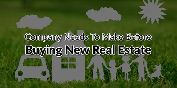 Company-Needs-To-Make-Before-Buying-New-Real-Estate