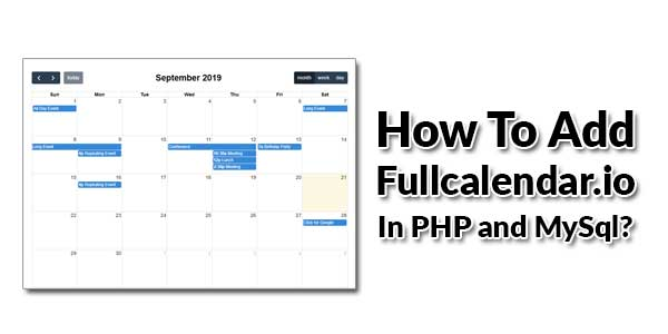 How-To-Add-Fullcalendar.io-In-PHP-and-MySql