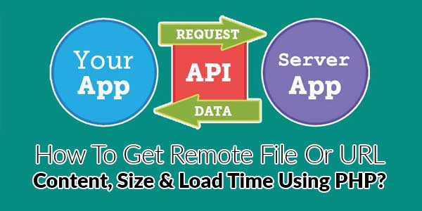 How-To-Get-Remote-File-Or-URL-Content,-Size-&-Load-Time-Using-PHP