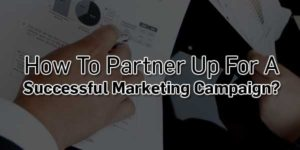 How-To-Partner-Up-For-A-Successful-Marketing-Campaign