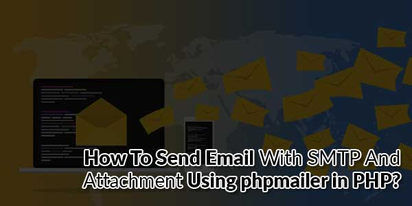 How-To-Send-Email-With-SMTP-And-Attachment-Using-phpmailer-in-PHP