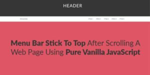 Menu-Bar-Stick-To-Top-After-Scrolling-A-Web-Page-Using-Pure-Vanilla-JavaScript