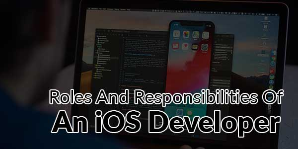 Roles-And-Responsibilities-Of-An-IOS-Developer