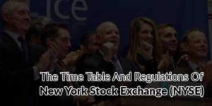 The-Time-Table-And-Regulations-Of-New-York-Stock-Exchange-(NYSE)