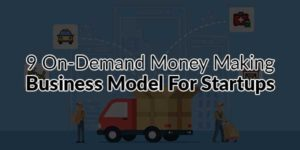 9-On-Demand-Money-Making-Business-Model-For-Startups