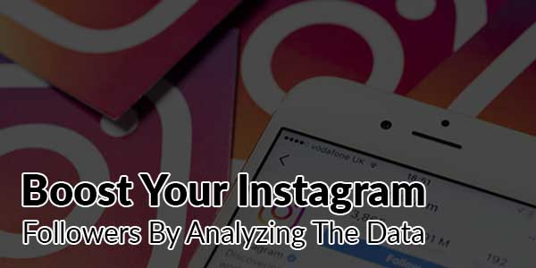 Boost-Your-Instagram-Followers-By-Analyzing-The-Data