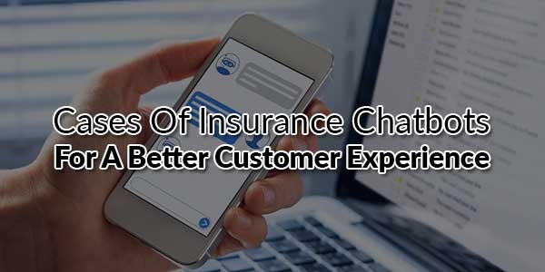 Cases-of-Insurance-Chatbots-for-a-Better-Customer-Experience