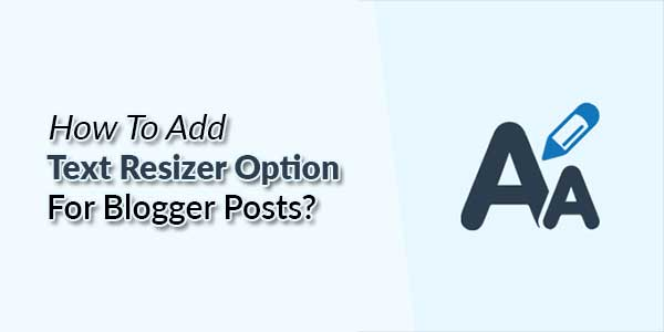How-To-Add-Text-Resizer-Option-For-Blogger-Posts