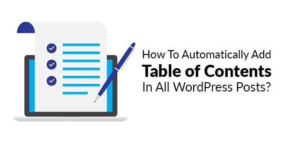 How-To-Automatically-Add-Table-of-Contents-In-All-WordPress-Posts