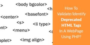 How-To-Validate-Identify-Deprecated-HTML-Tags-In-A-WebPage-Using-PHP
