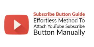 Subscribe-Button-Guide---Effortless-Method-To-Attach-YouTube-Subscribe-Button-Manually