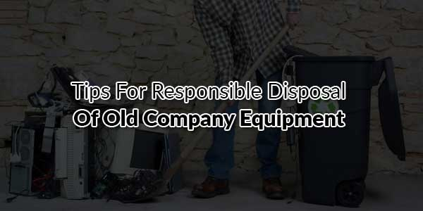 Tips-for-Responsible-Disposal-of-Old-Company-Equipment