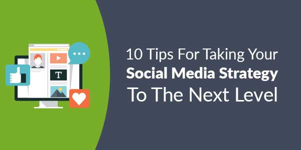 10-Tips-For-Taking-Your-Social-Media-Strategy-To-The-Next-Level