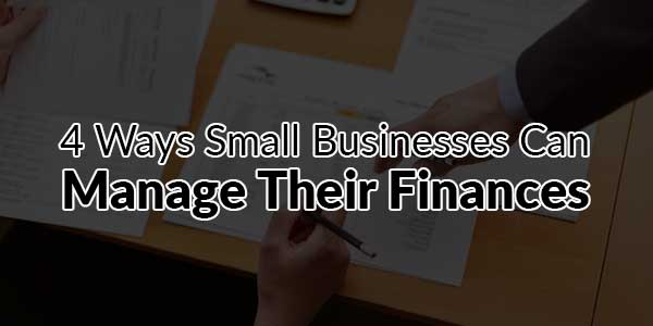 4-Ways-Small-Businesses-Can-Manage-Their-Finances