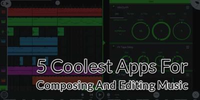 5-Coolest-Apps-For-Composing-And-Editing-Music