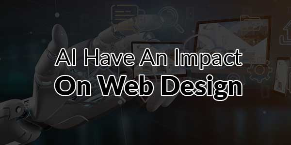 AI-Have-An-Impact-On-Web-Design
