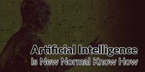 Artificial-Intelligence-Is-New-Normal-Know-How