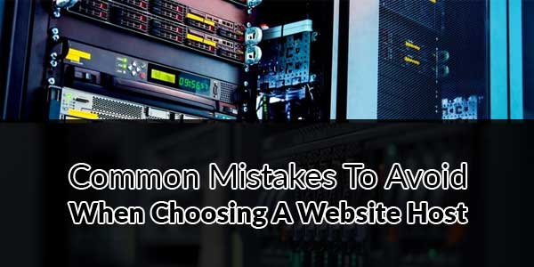 Common-Mistakes-To-Avoid-When-Choosing-A-Website-Host