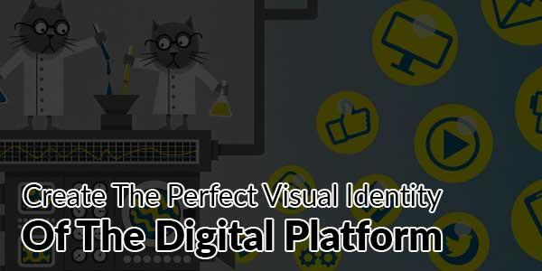 Create-The-Perfect-Visual-Identity-Of-The-Digital-Platform