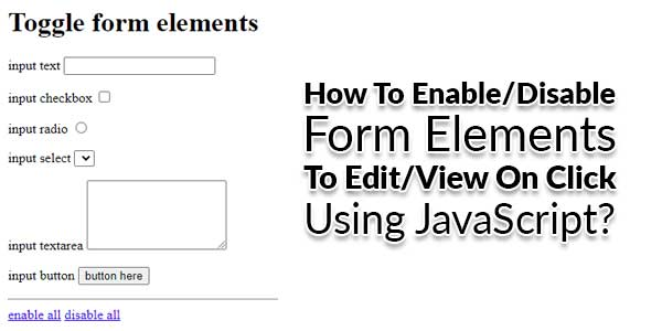 How-To-Enable-Disable-Form-Elements-To-Edit-View-On-Click-Using-JavaScript