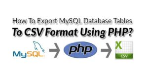 How-To-Export-MySQL-Database-Tables-To-CSV-Format-Using-PHP