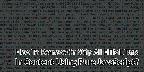 How-To-Remove-Or-Strip-All-HTML-Tags-In-Content-Using-Pure-JavaScript