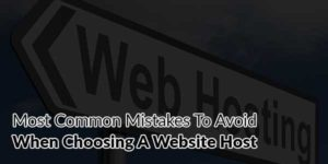 Most-Common-Mistakes-To-Avoid-When-Choosing-A-Website-Host