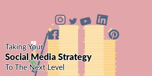 Taking-Your-Social-Media-Strategy-To-The-Next-Level