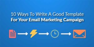 10-Ways-To-Write-A-Good-Template-For-Your-Email-Marketing-Campaign