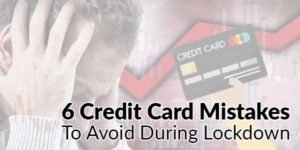 6-Credit-Card-Mistakes-To-Avoid-During-Lockdown