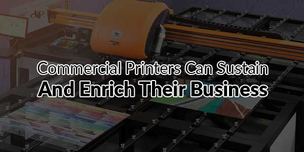 Commercial-Printers-Can-Sustain-and-Enrich-Their-Business