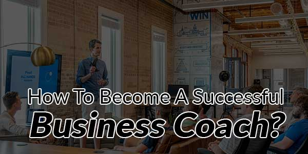 How-To-Become-A-Successful-Business-Coach