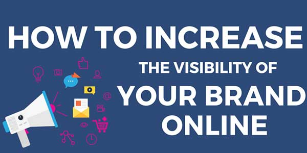 How-To-Increase-Visibility-Of-Your-Brand-Online