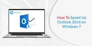 How-To-Speed-Up-Outlook-2016-On-Windows-7