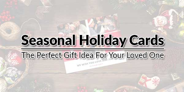 Seasonal-Holiday-Cards-The-Perfect-Gift-Idea-For-Your-Loved-One