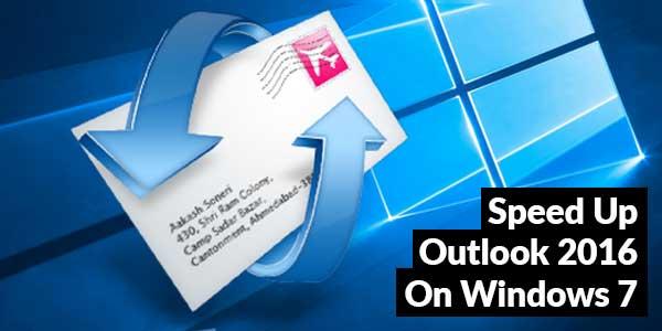 Speed-Up-Outlook-2016-On-Windows-7