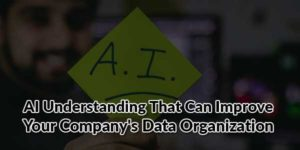 AI-Understanding-That-Can-Improve-Your-Company's-Data-Organization