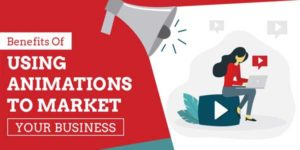 Benefits-of-Using-Animations-To-Market-Your-Business-INFOGRAPHICS