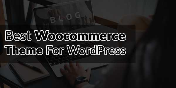 Best-Woocommerce-Themes-For-Wordpress
