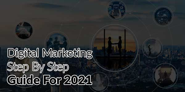 Digital-Marketing-Step-By-Step-Guide-For-2021