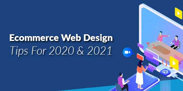 Ecommerce-Web-Design-Tips-for-2020-&-2021