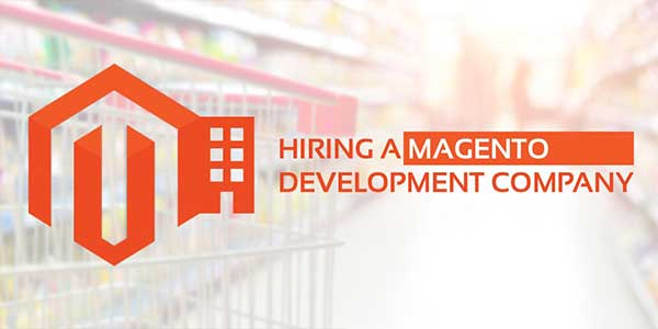 Hiring-A-Magento-Development-Company